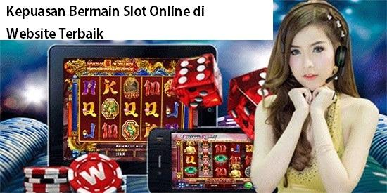 Kepuasan Bermain Slot Online di Website Terbaik
